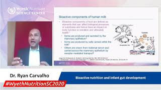 Bioactive nutrition and infant gut development - Dr. Ryan Carvalho