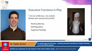 Training executive functions to impact learning in on and offline games Dr. Dylan Arena 31 Oct 2019